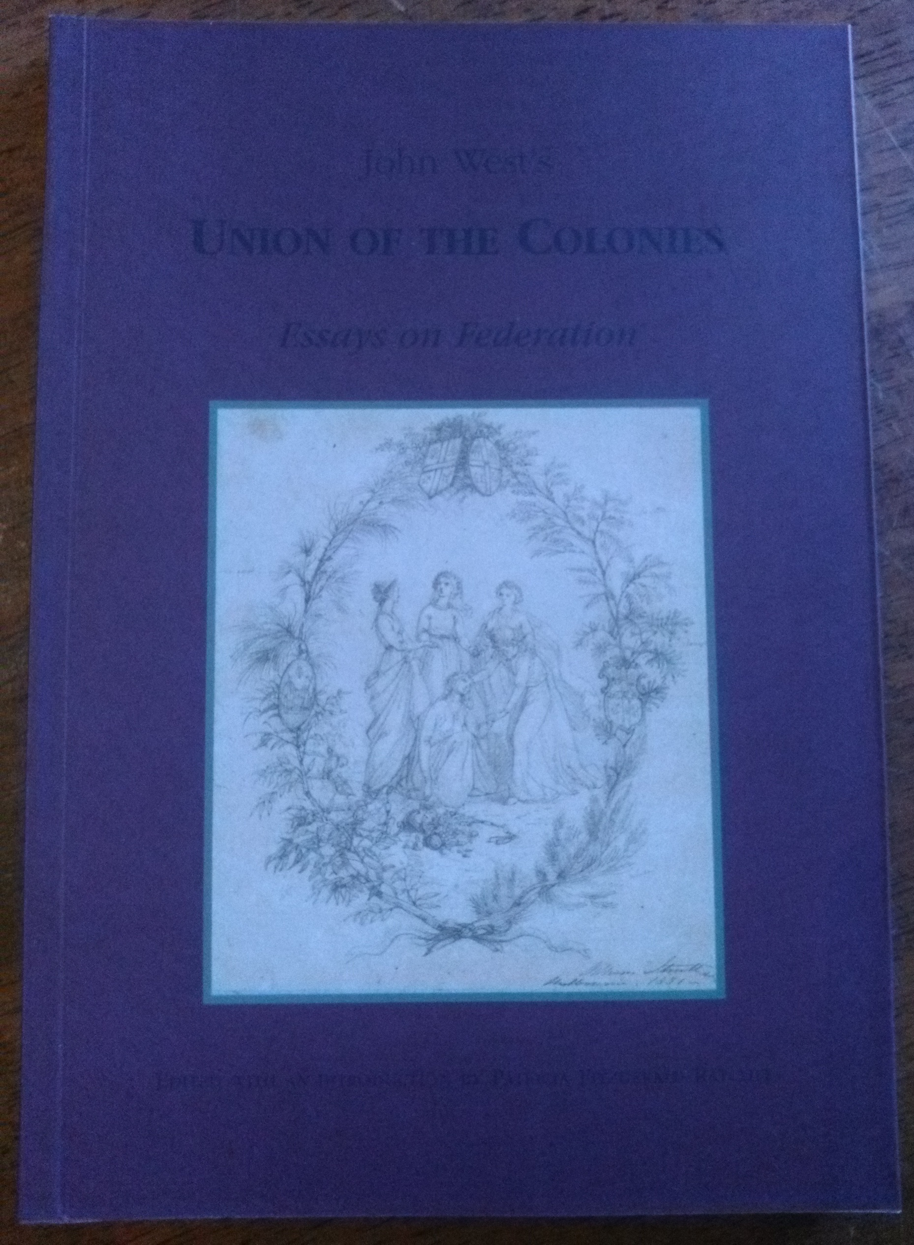 John West's Union of the Colonies - essays on Federation
