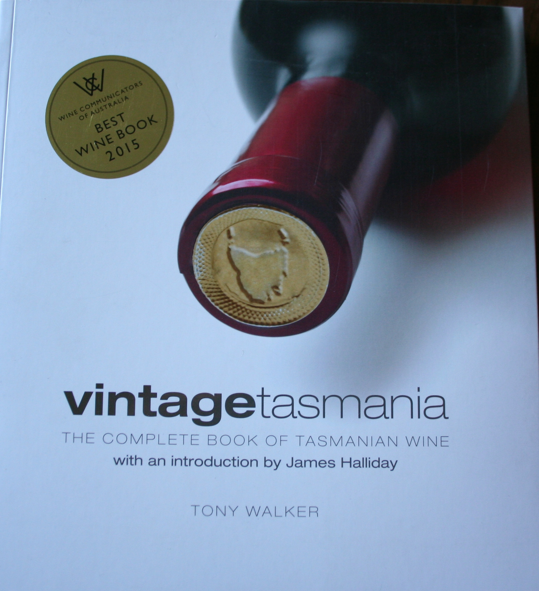 Vintage Tasmania - the Complete Book of Tasmanian Wine