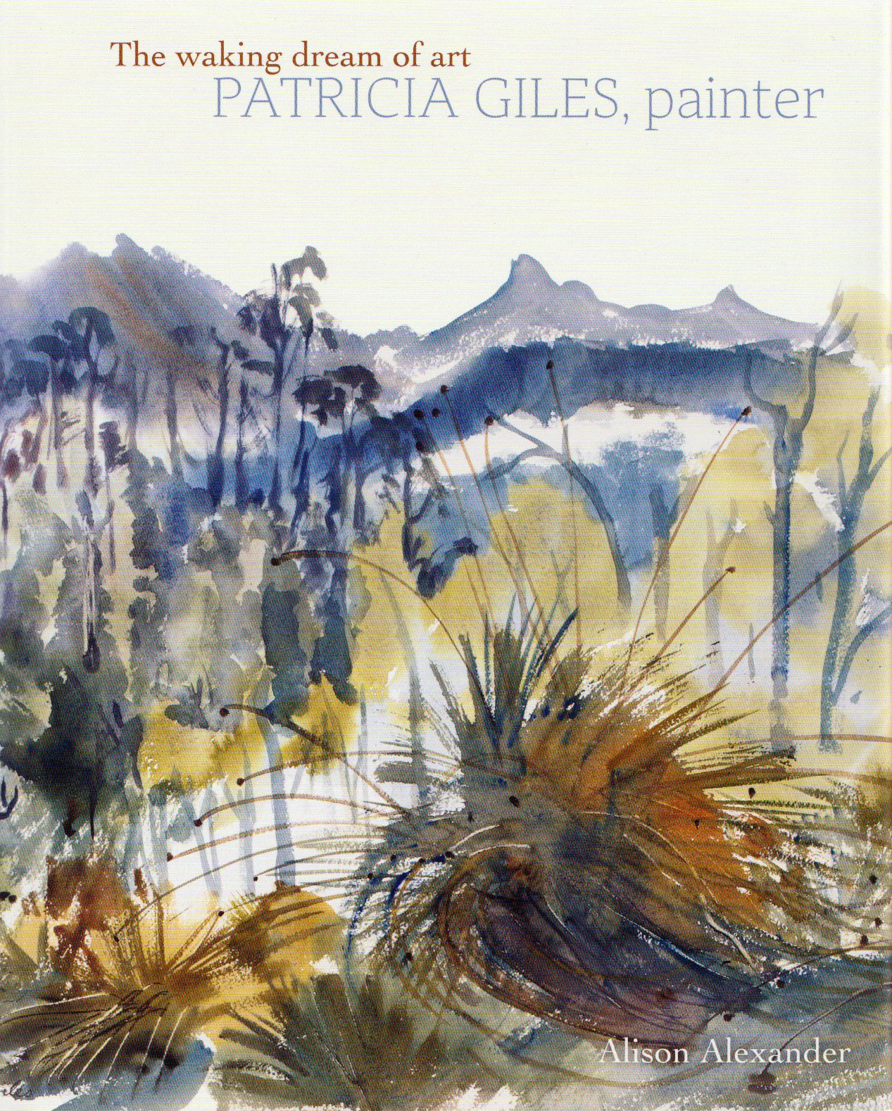 The Waking Dream of Art - Patricia Giles, painter