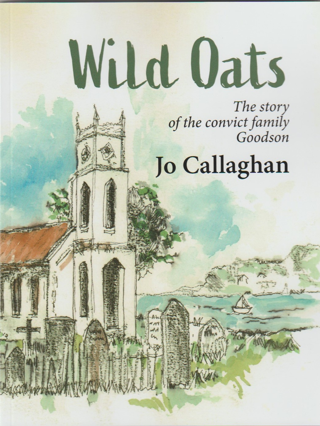 Wild Oats - the convict family Goodson