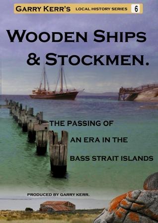 Wooden Ships & Stockmen - Passing of an era in the Bass Strait Islands, DVD