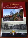 150 Years of Railways in Tasmania - hardcover