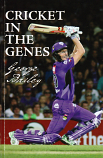 Cricket in the Genes - George Bailey