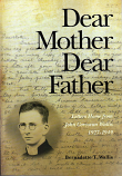 Dear Mother Dear Father - Letters of Catholic Father John Corcoran Wallis
