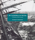 My Cathedral in the Sea - a history of the sailing ship Conway