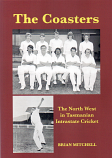 The Coasters - the North West in Tasmanian IntraState Cricket