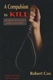 A Compulsion to Kill - The History of Tasmania's Earliest Serial Killers