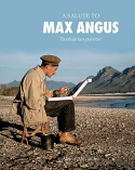 A Salute to Max Angus - Tasmanian Painter