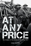At Any Price - the Anzacs in the Battle of Messines 1917