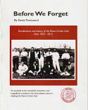Before We Forget - recollections and history of the Riana Cricket Club from 1903 - 2012