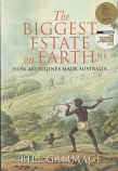 The Biggest Estate on Earth - How Aborigines made Australia
