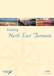 Cruising North East Tasmania - a guide to the waterways and anchorages of North Eastern Tasmania from Wineglass Bay to Port Dalrymple