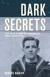 Dark Secrets - The True Story of Murder in HMAS Australia