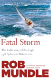Fatal Storm - the inside story of the tragic 54th Sydney to Hobart yacht race