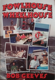 Fowlhouse to the Wheelhouse