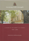 Growing with Strength - A History of the Hobart City Council 1846-2000,
