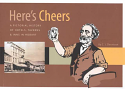 Here's Cheers - A Pictorial History of Hotels, Taverns & Inns in Hobart