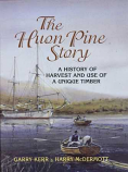 The Huon Pine Story - History of Harvest & Use of a Unique Timber