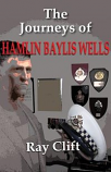 The Journeys of Hamlin Baylis Wells