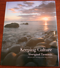 Keeping Culture - Aboriginal Tasmania