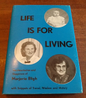 Life Is For Living - The Heartaches & Happiness of Marjorie Bligh