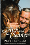 Mick and The Cleaner - the story of a knockabout trainer and a champion racehorse