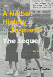 A Netball History in Tasmania - The Sequel, Collector's Edition