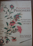 Patchwork Prisoners - the Rajah Quilt and the women who made it