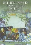 Pathfinders in Tasmanian Botany