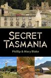 Secret Tasmania - 77 stories of Tasmania