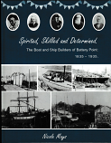 Spirited, Skilled and Determined - The Boat and Ship Builders of Battery Point 1835-1935