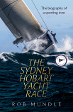 The Sydney Hobart Yacht Race - A biography of a sporting icon