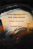 Synchronicity and Dreaming - Guidance for Our Lives