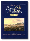 Tasmanian Rogues & Absconders Volume 2 - 1821-36