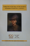 Telling Part of the Story of 165 Northern Tasmanian World War I ANZACs