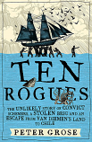Ten Rogues - the unlikely story of convict schemers, a stolen brig and an escape from Van Diemen's Land