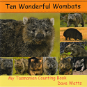 Ten Wonderful Wombats - my Tasmanian counting book