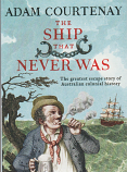 The Ship That Never Was - The Greatest Escape Story of Australian Colonial History
