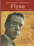 Theodore Thomson Flynn - Not Just Errol's Father