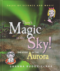 There's Magic in the Sky - The Story of the Aurora for children