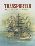Transported - illustrated tales of misfortune and roguery