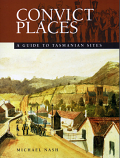 Convict Places - A Guide to Tasmanian Sites