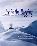 Ice in the Rigging - Ships of the Antarctic 1699 - 1937
