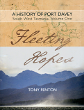 Fleeting Hopes - a History of Port Davey