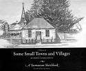 Some Small Towns and Villages around Launceston
