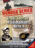 Honour Denied - Teddy Sheean, a Tasmanian Hero
