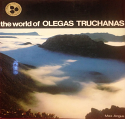 The World of Olegas Truchanas